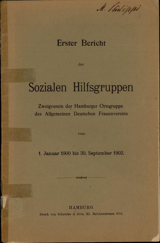 Erster Bericht der Sozialen Hilfsgruppen, Zweigverein der Ortsgruppe Hamburg des Allgemeinen Deutschen Frauenvereins